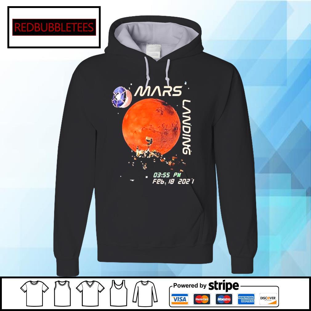 Mars Landing 0355 PM Feb 18 2021 Shirt Hoodie