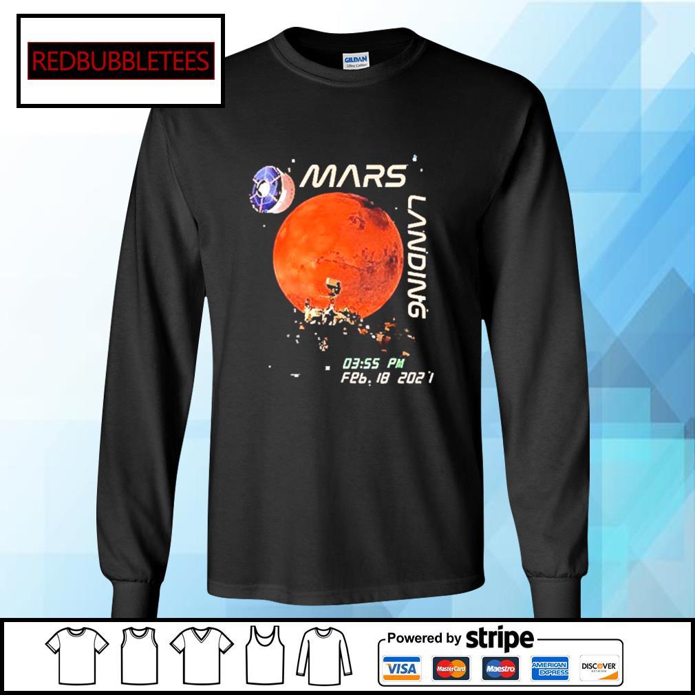 Mars Landing 0355 PM Feb 18 2021 Shirt Longsleeve-tee