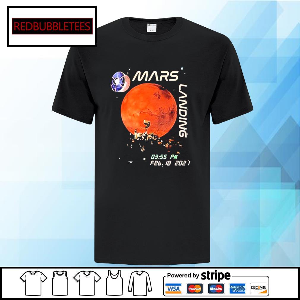 Mars Landing 0355 PM Feb 18 2021 Shirt