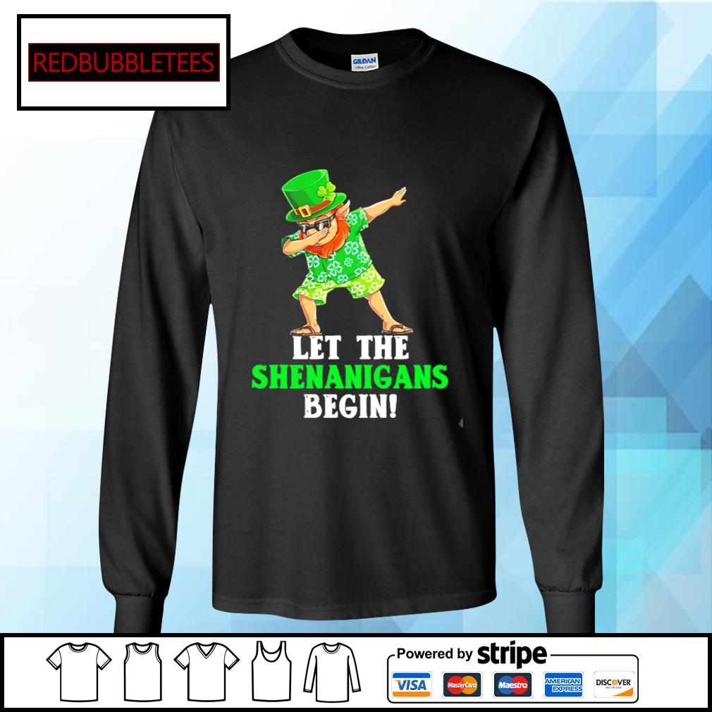 St Patrick's day let the Shenanigans begin s Longsleeve-tee