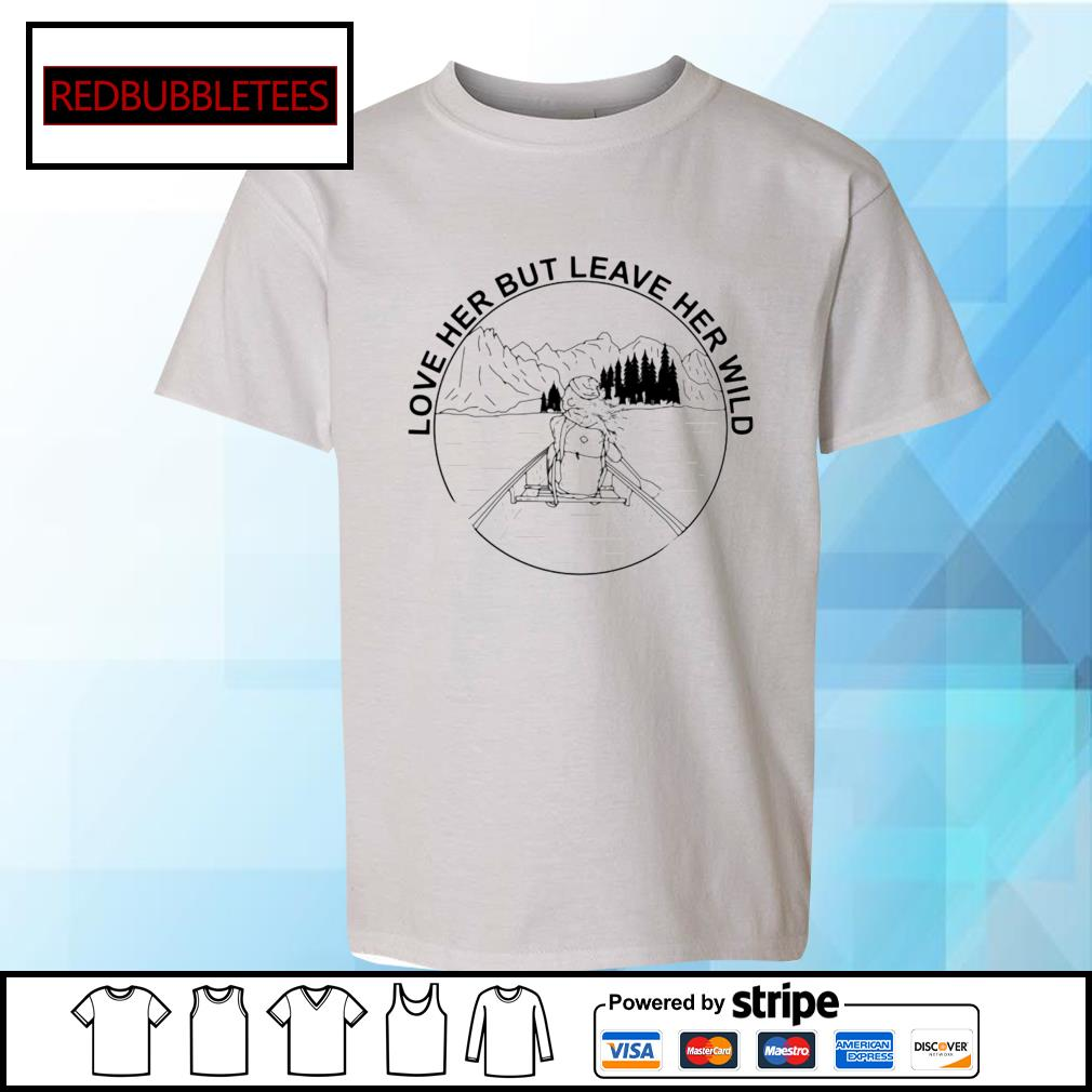 Love her but leave her wild s Youth-tee
