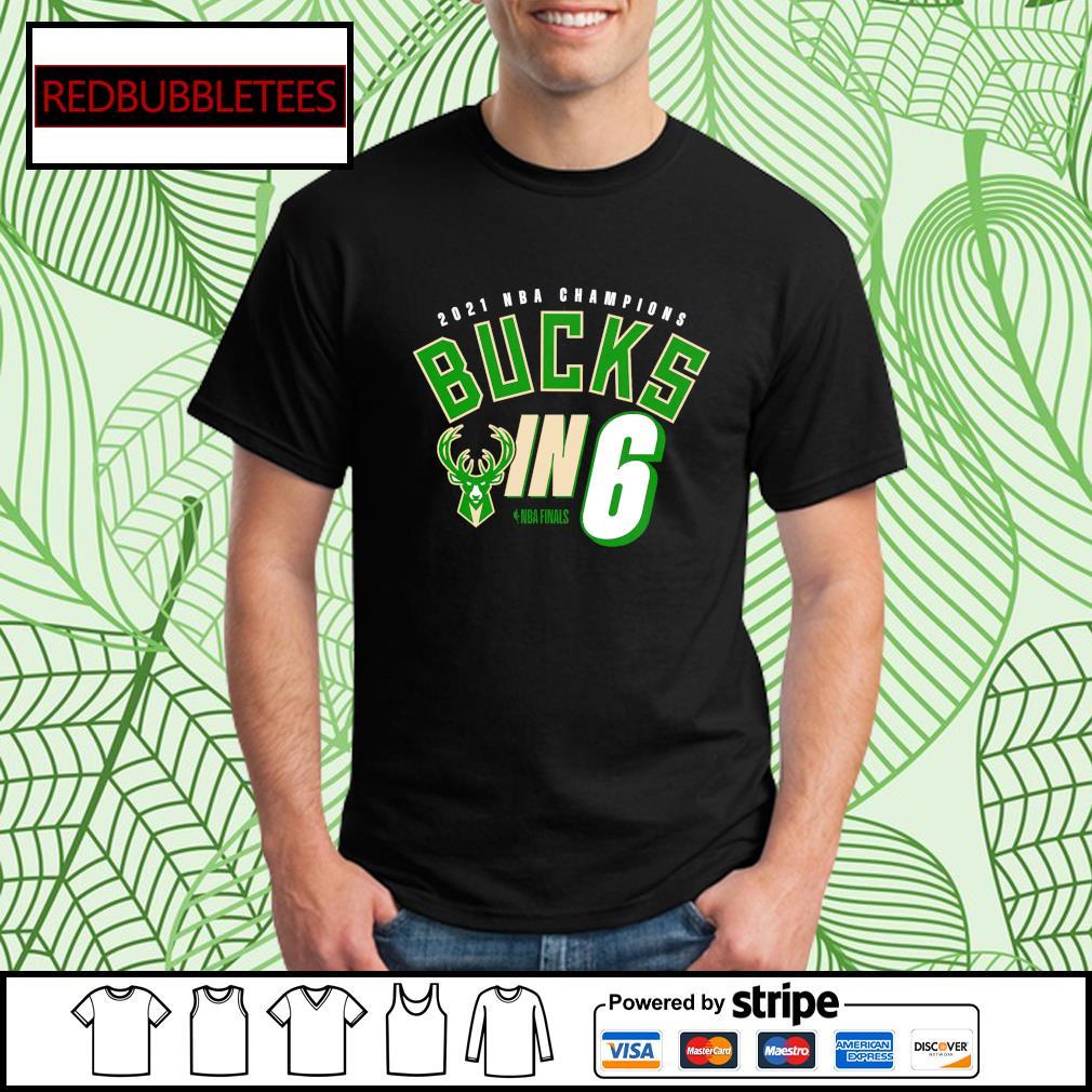 Milwaukee Bucks 2021 NBA Finals Champions Bucks In 6 shirt