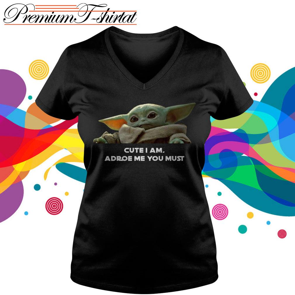 Baby Yoda Cute I am adore me you must v-neck T-shirt
