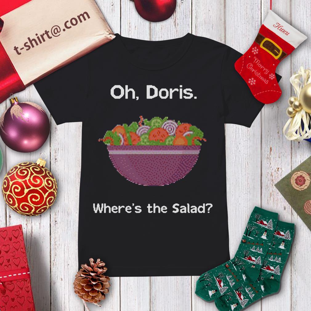 Oh Doris where's the salad shirt ladies tee