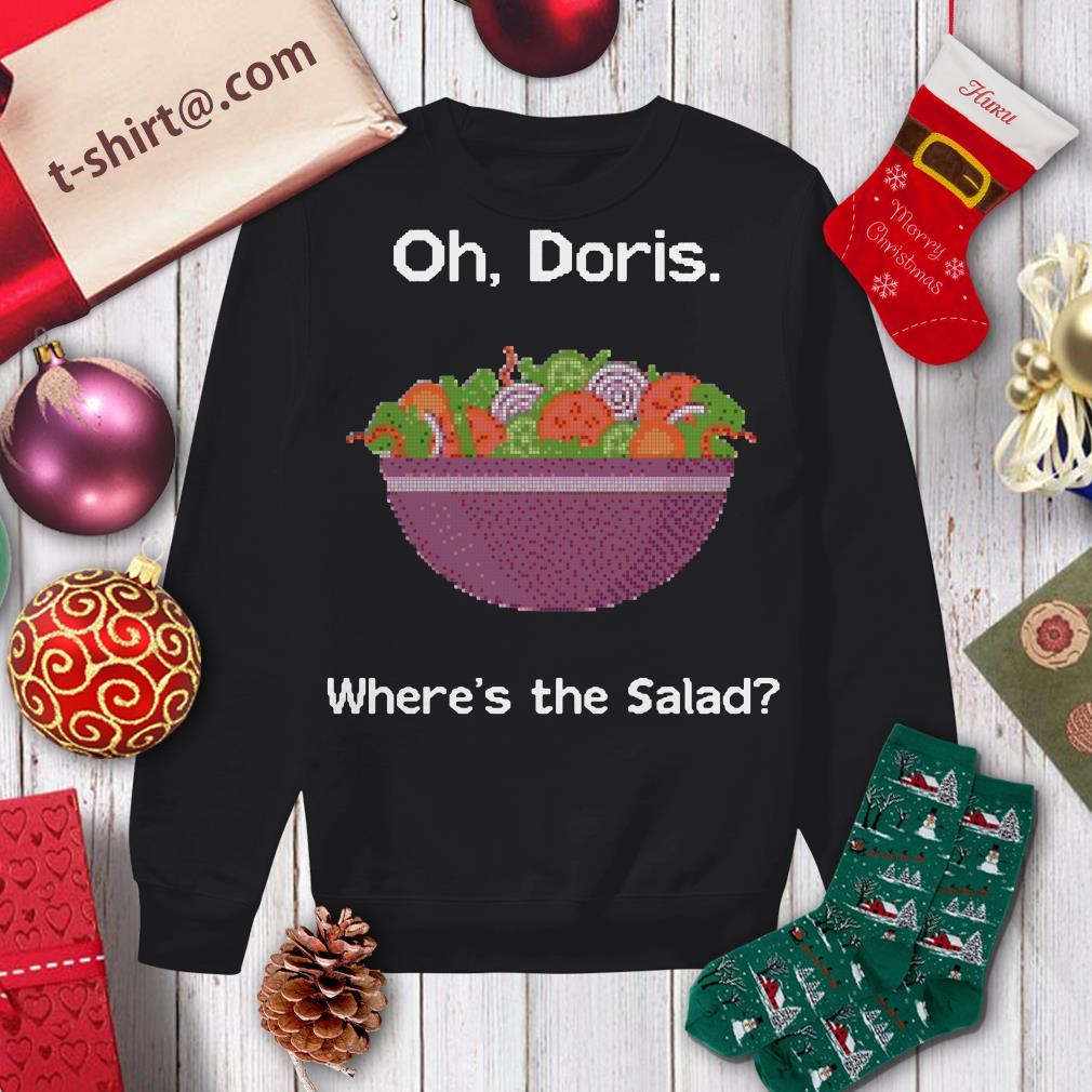 Oh Doris where's the salad shirt sweater