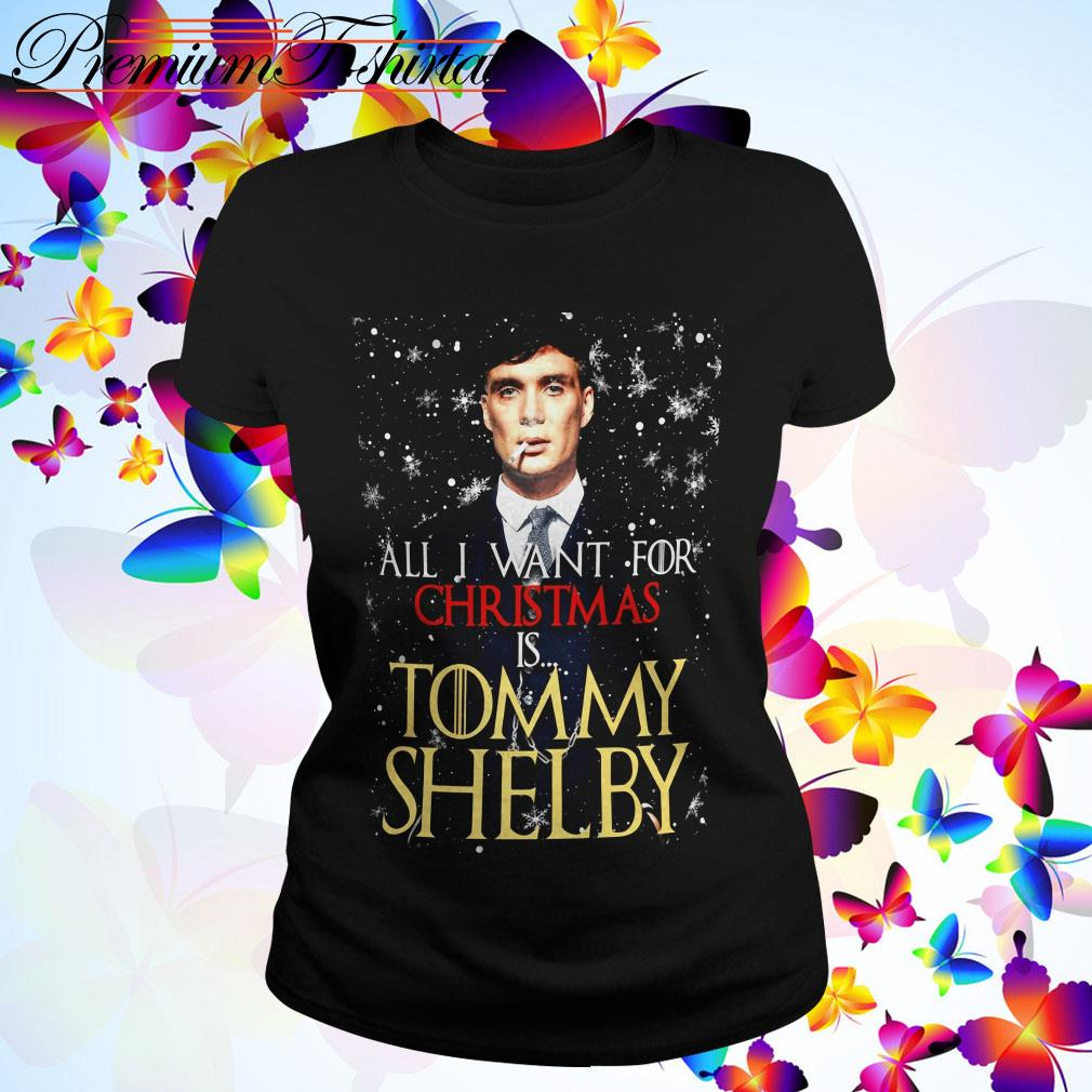 All I want for Christmas is Tommy Shelby ladies tee