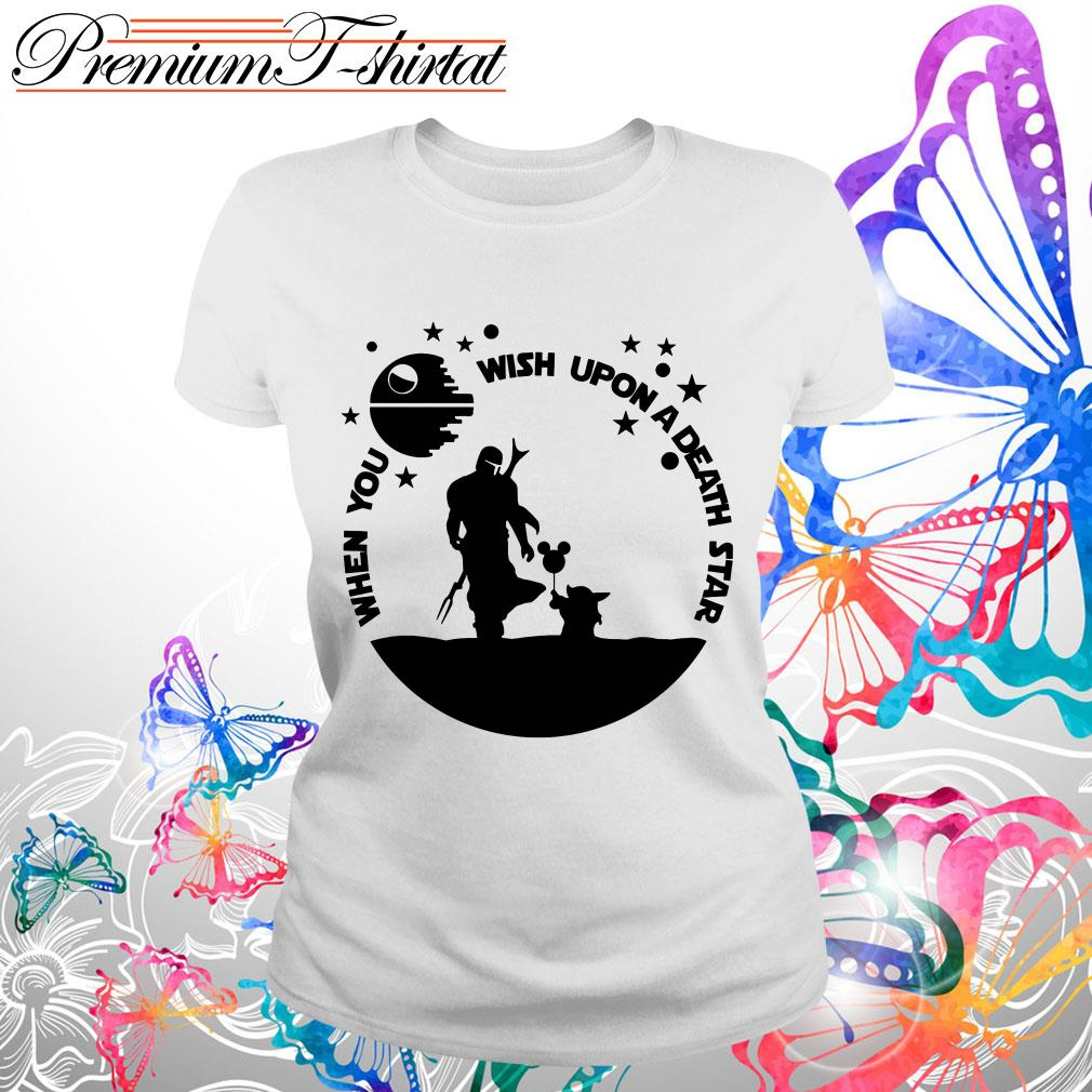 Baby Yoda and The Mandalorian when you wish upon a death star ladies tee