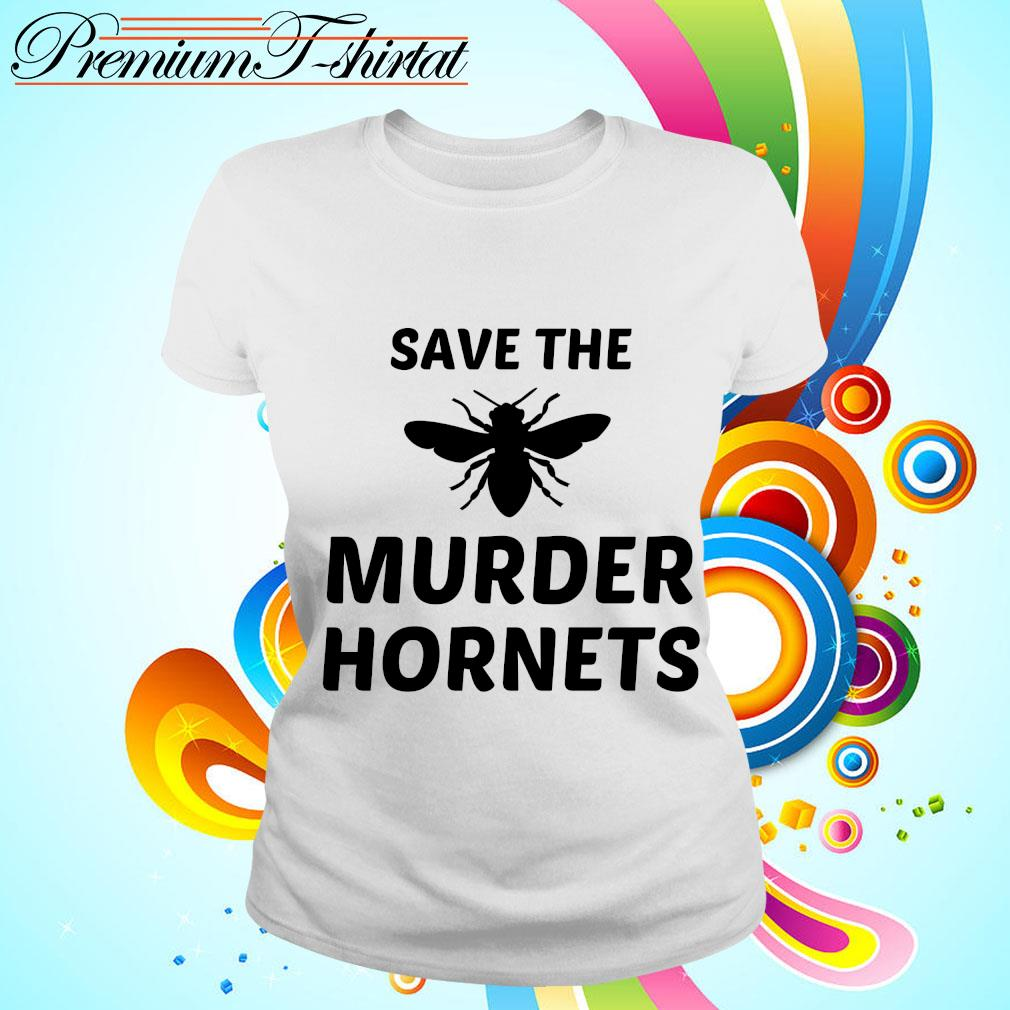 Bee Save the murder hornets s ladies tee