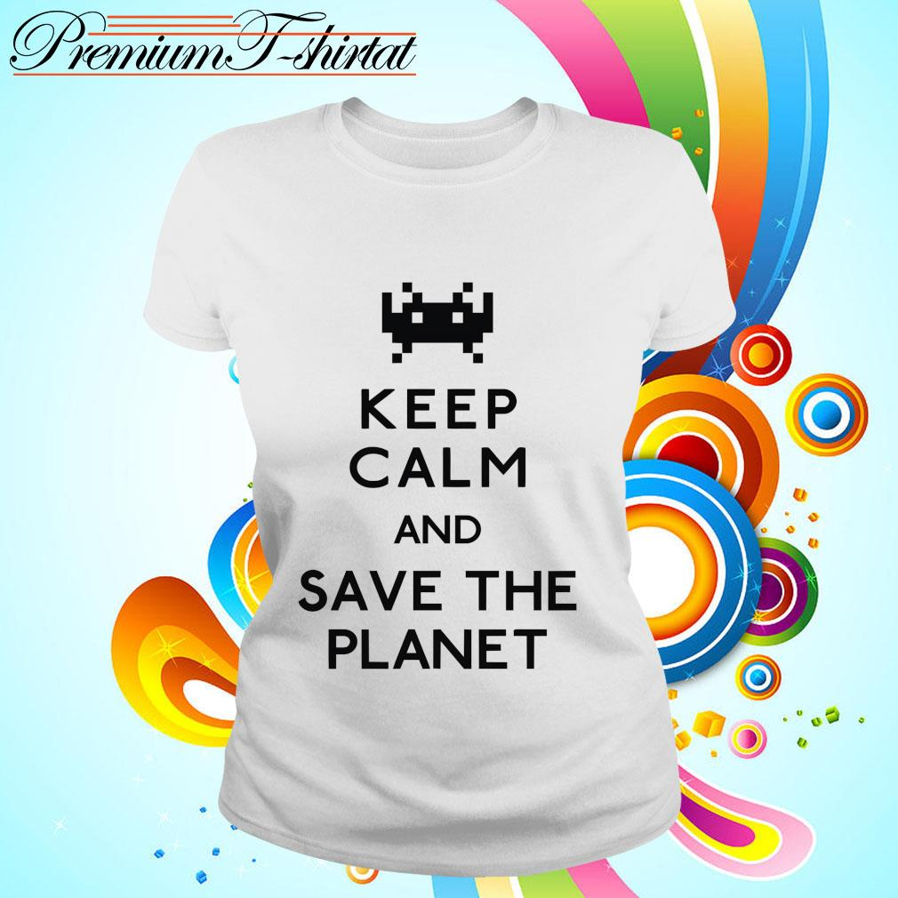 Keep calm and save the planet s ladies tee