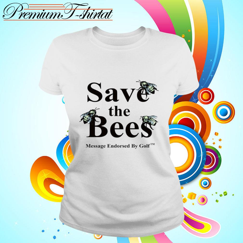 Save the Bees Message Endorsed By Golf s ladies tee