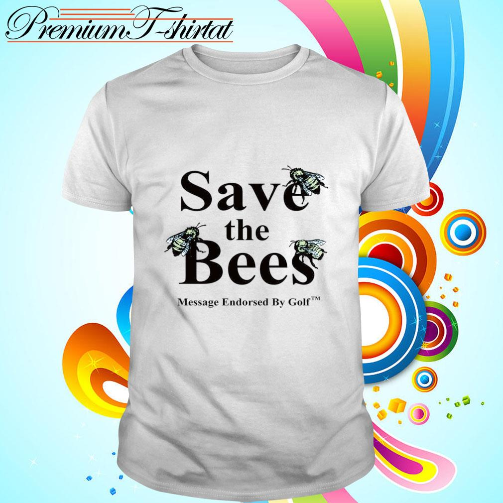 Save the Bees Message Endorsed By Golf shirt