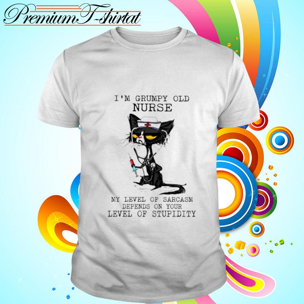 Black cat I'm a Grumpy old nurse my level of sarcasm depends on your level of stupidity shirt