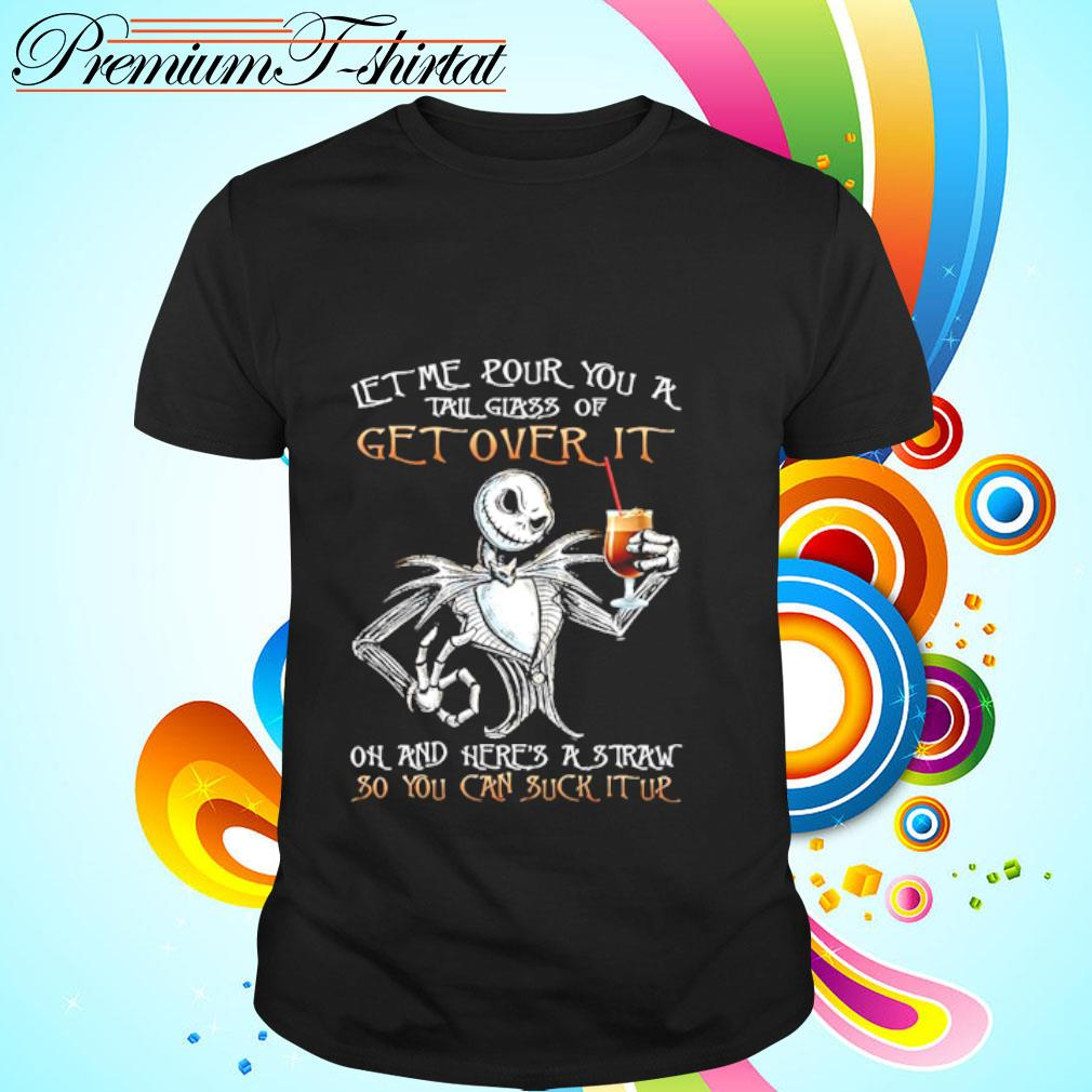 Jack Skellington let me pour you a tall glass of get over it shirt