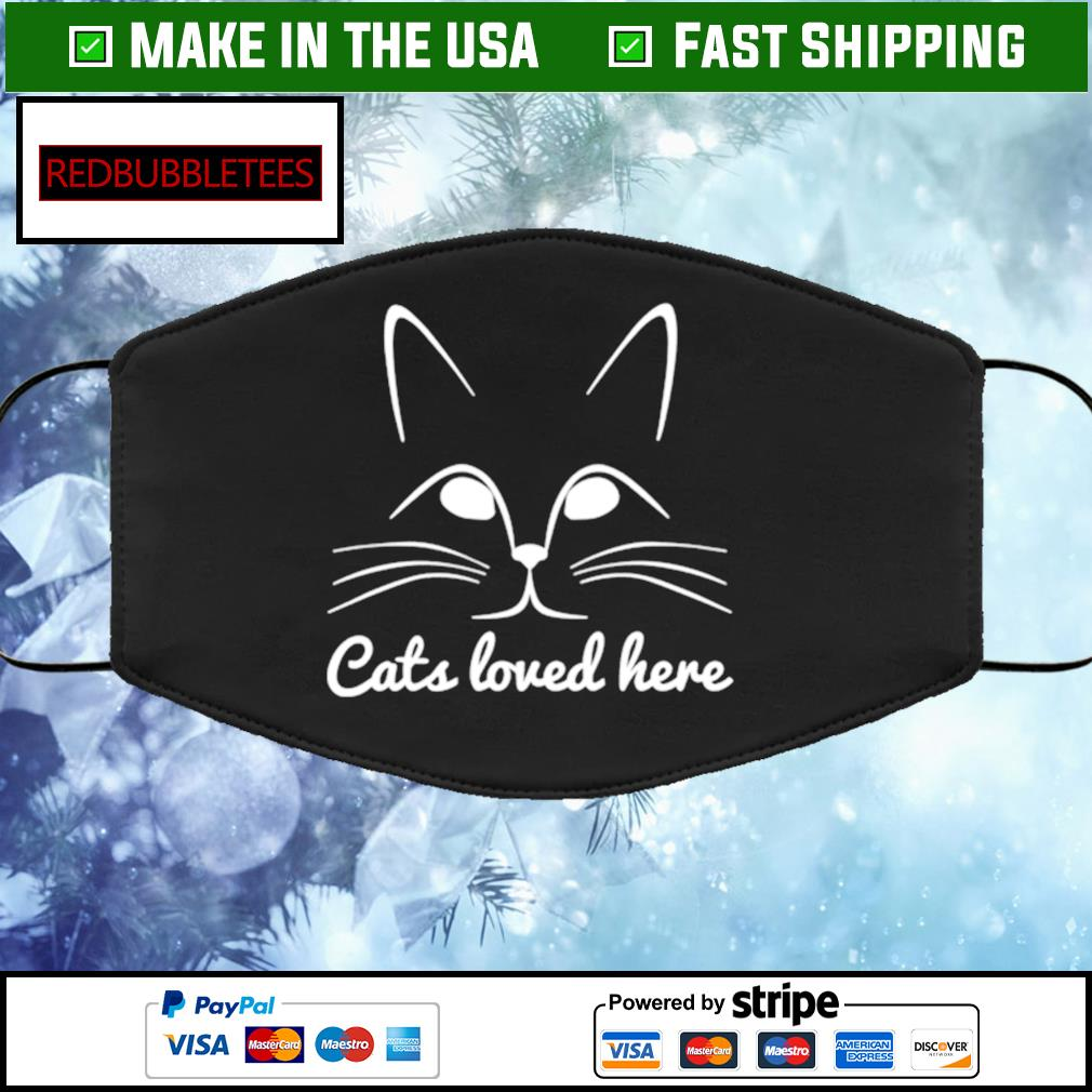 Cats Loved Here Face Mask