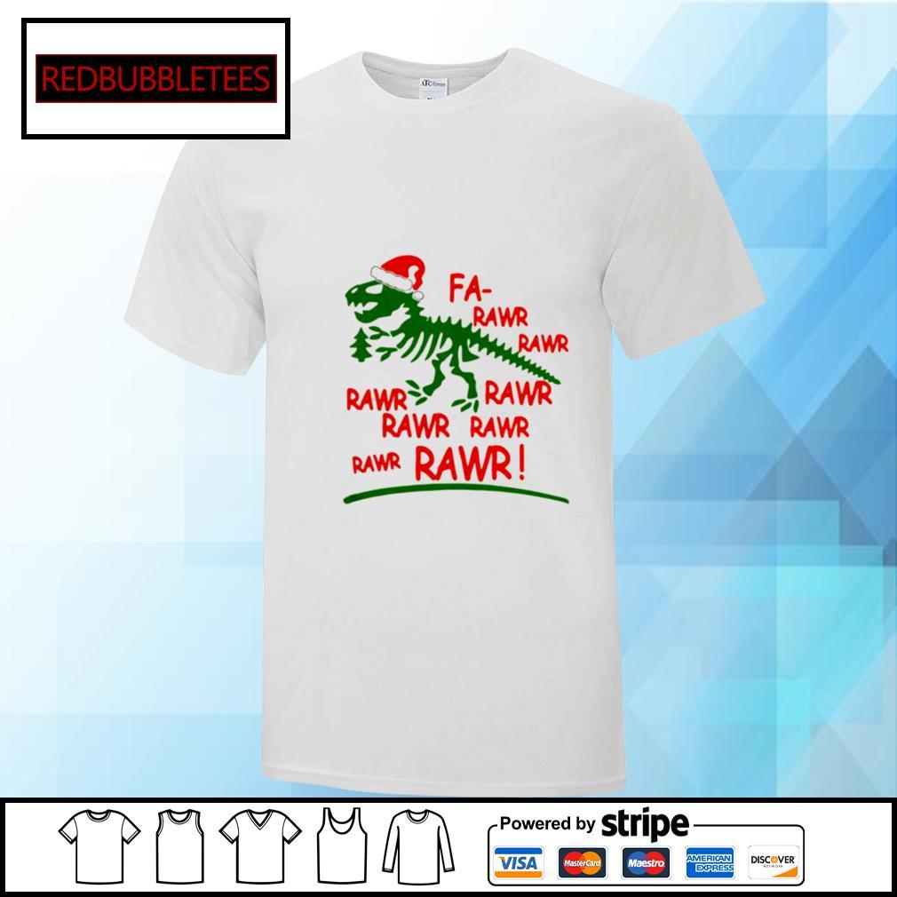 Dinosaur T rex Fa Rawr Rawr Christmas shirt