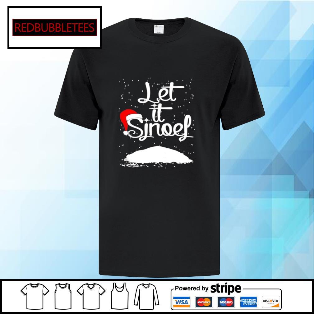 Let It Sjnoel shirt
