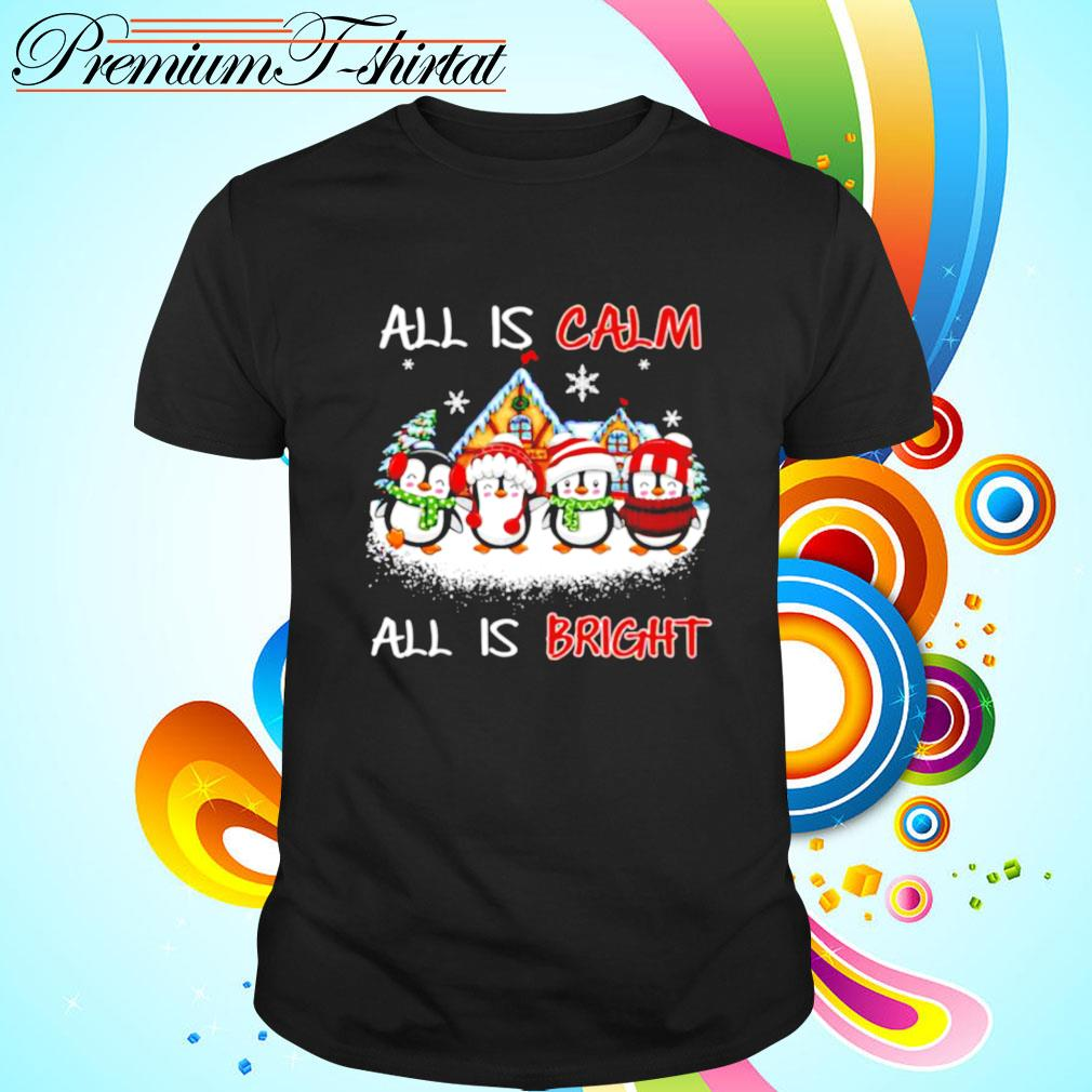 Penguins All Is Calm All Is Bright Merry Christmas SweatshirtPenguins All Is Calm All Is Bright Merry Christmas shirt