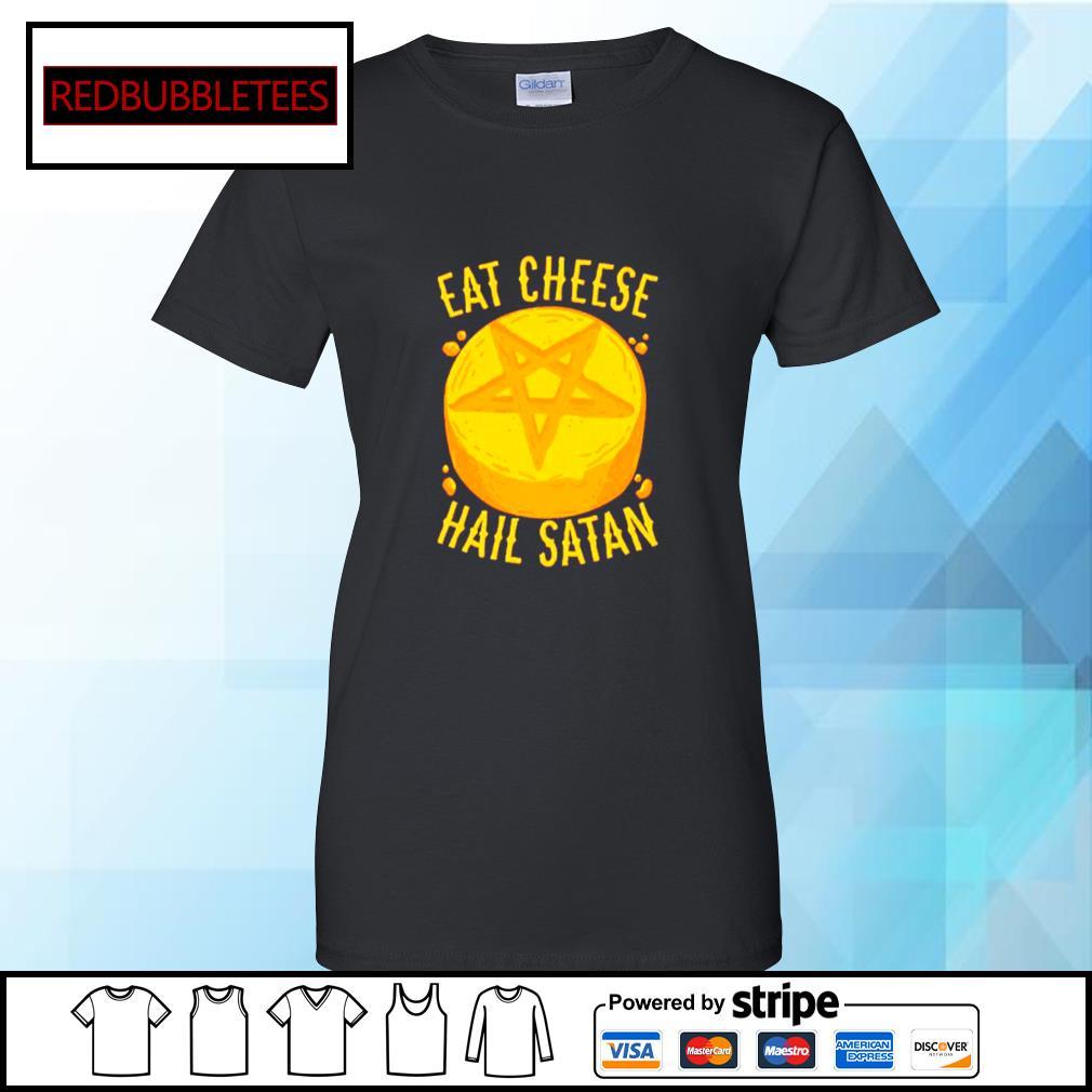 Eat Cheese Hail Satan Shirt Ladies tee