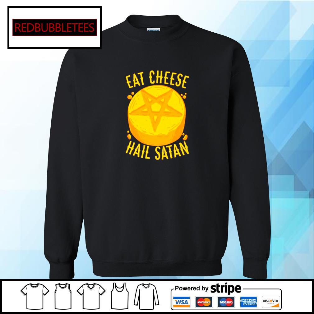 Eat Cheese Hail Satan Shirt Sweater