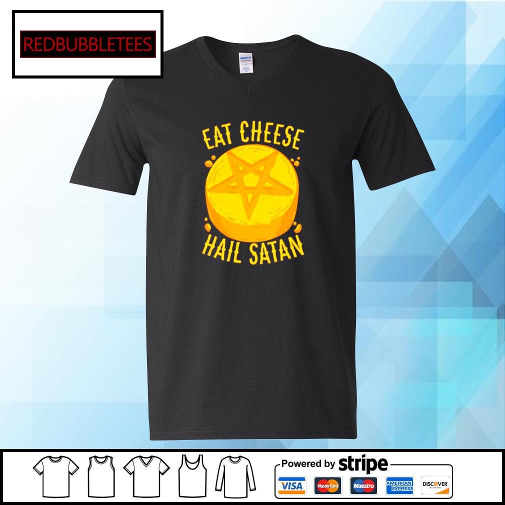 Eat Cheese Hail Satan Shirt V-neck T-shirt