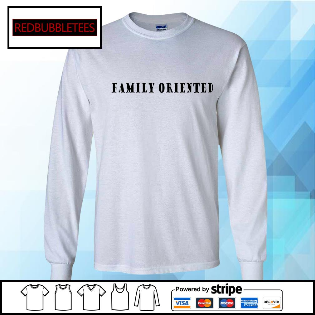 Family oriented s Longsleeve-tee