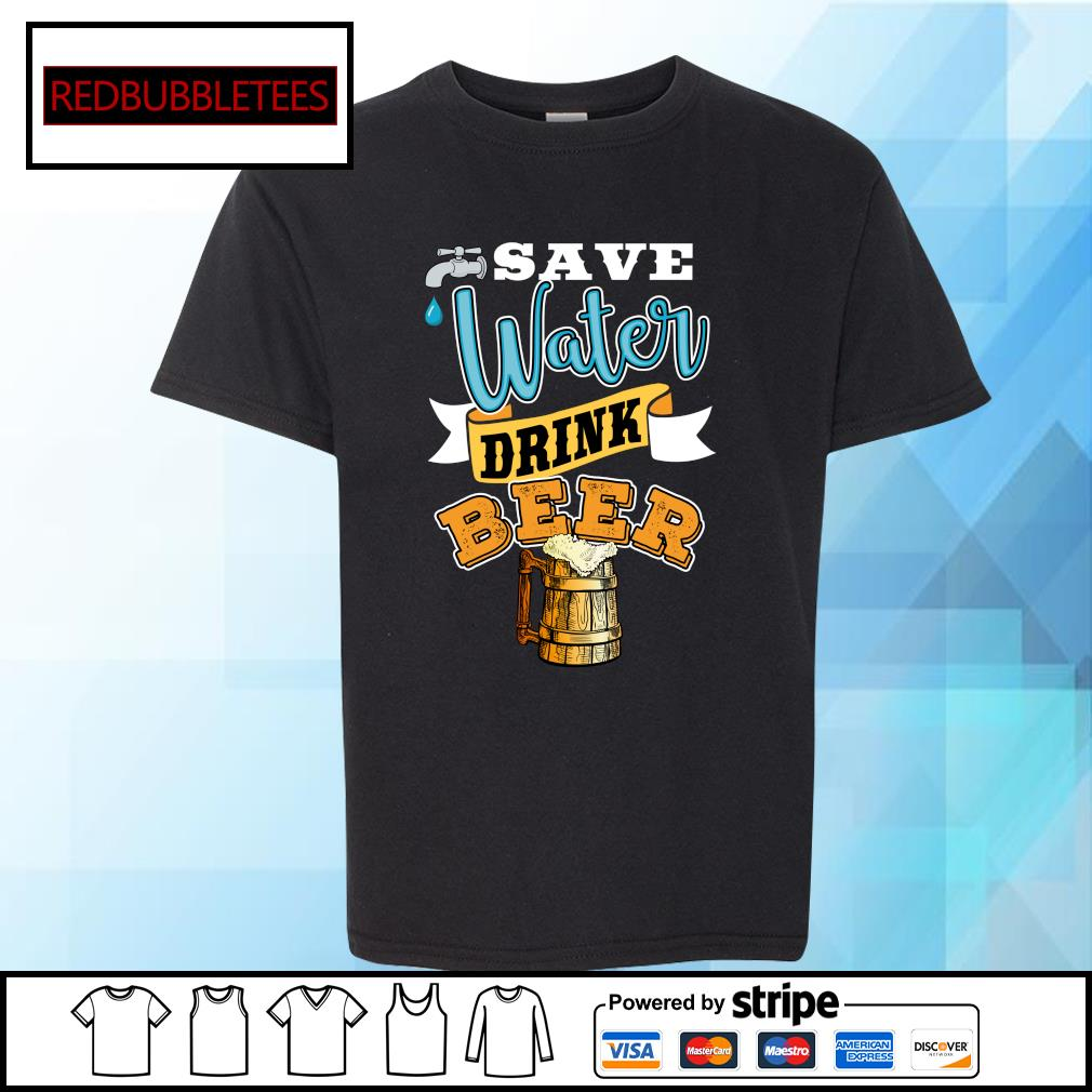 Save water drink beer s Youth-tee