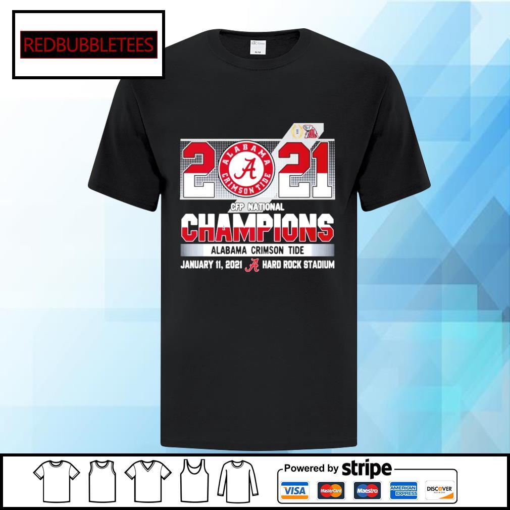 2020 CFP National Champions Alabama Crimson Tide January 11,2021 Hard Rock Stadium shirt