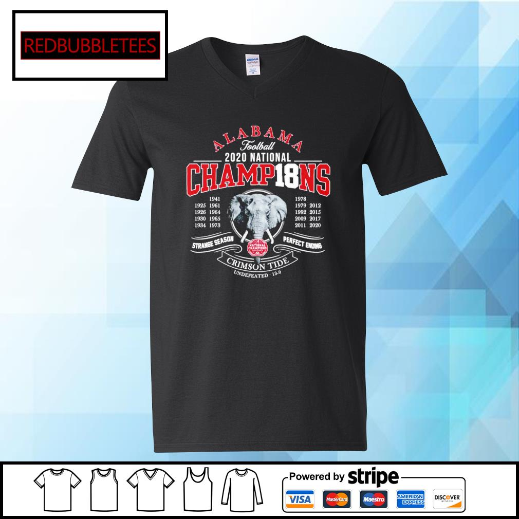 Alabama football 2020 nation champions 1941-2020 strange season perfect ending Crimson Tide s V-neck T-shirt