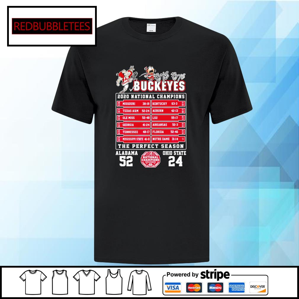 Bye bye Buckeyes 2020 National champions the perfect season Alabama 52 24 Ohio State shirt