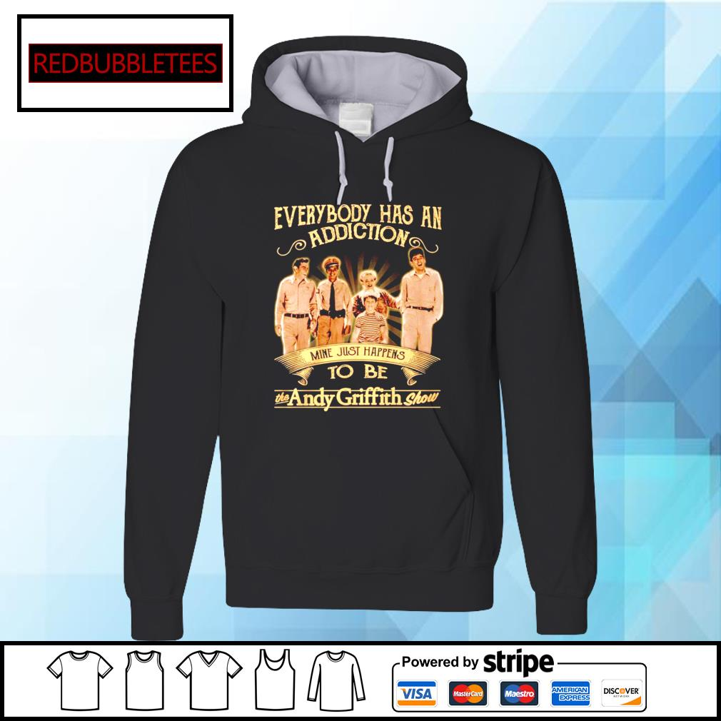 Everybody has an addiction mine just happens to be the Andy Griffith show s Hoodie