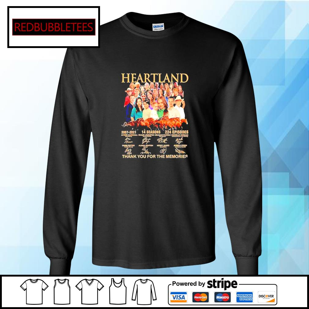 Heartland 2007 2021 14 Seasons 224 Episodes Thank You For The Memories Signatures Shirt Longsleeve-tee