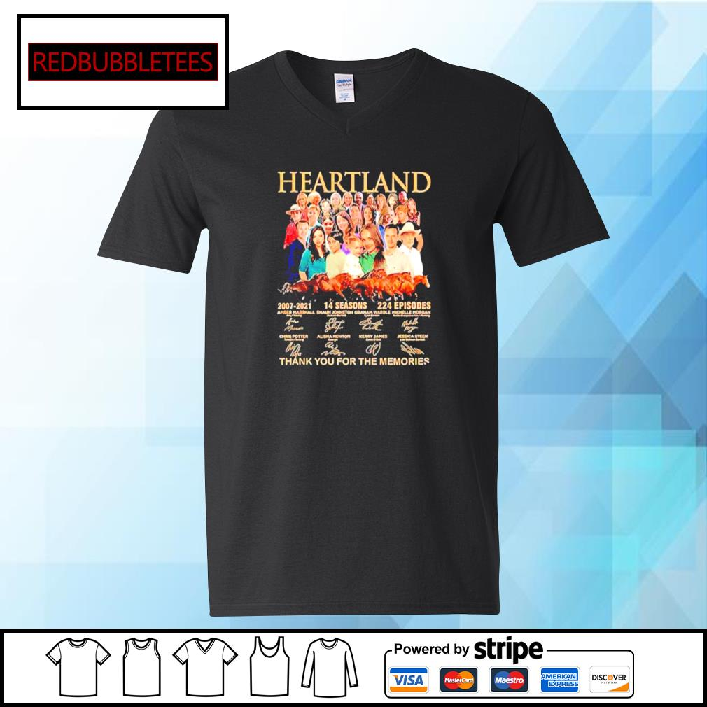 Heartland 2007 2021 14 Seasons 224 Episodes Thank You For The Memories Signatures Shirt V-neck T-shirt