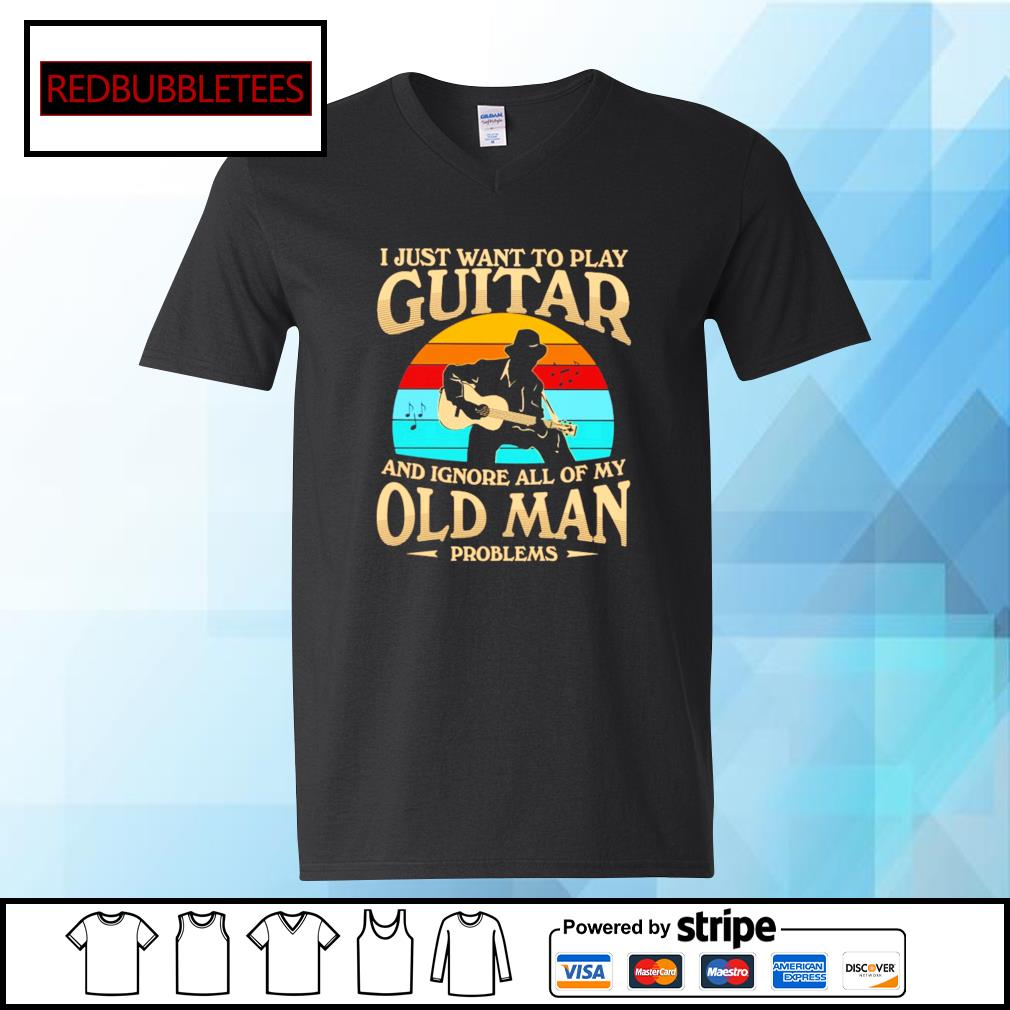 I Just want to play guitar and ignore all of my old man problems vintage s V-neck T-shirt