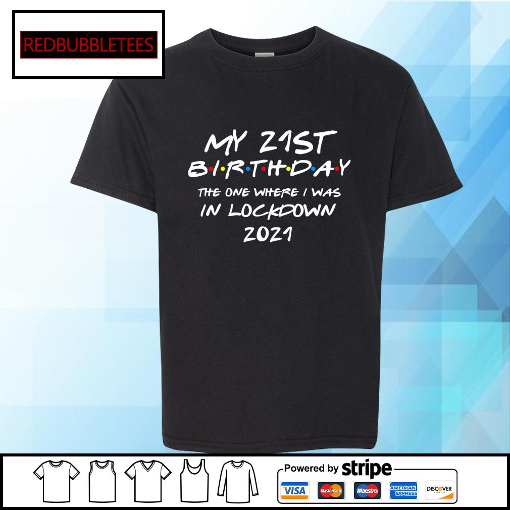 MY 21St Birthday the one where I was in lockdown 2021 s Youth-tee