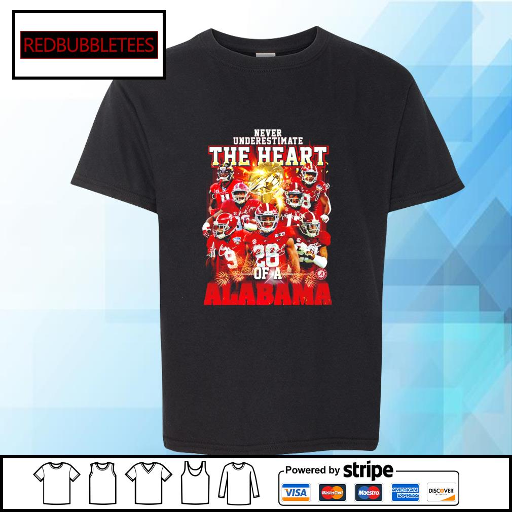 Never Underestimate the heart of a Alabama signature s Youth-tee