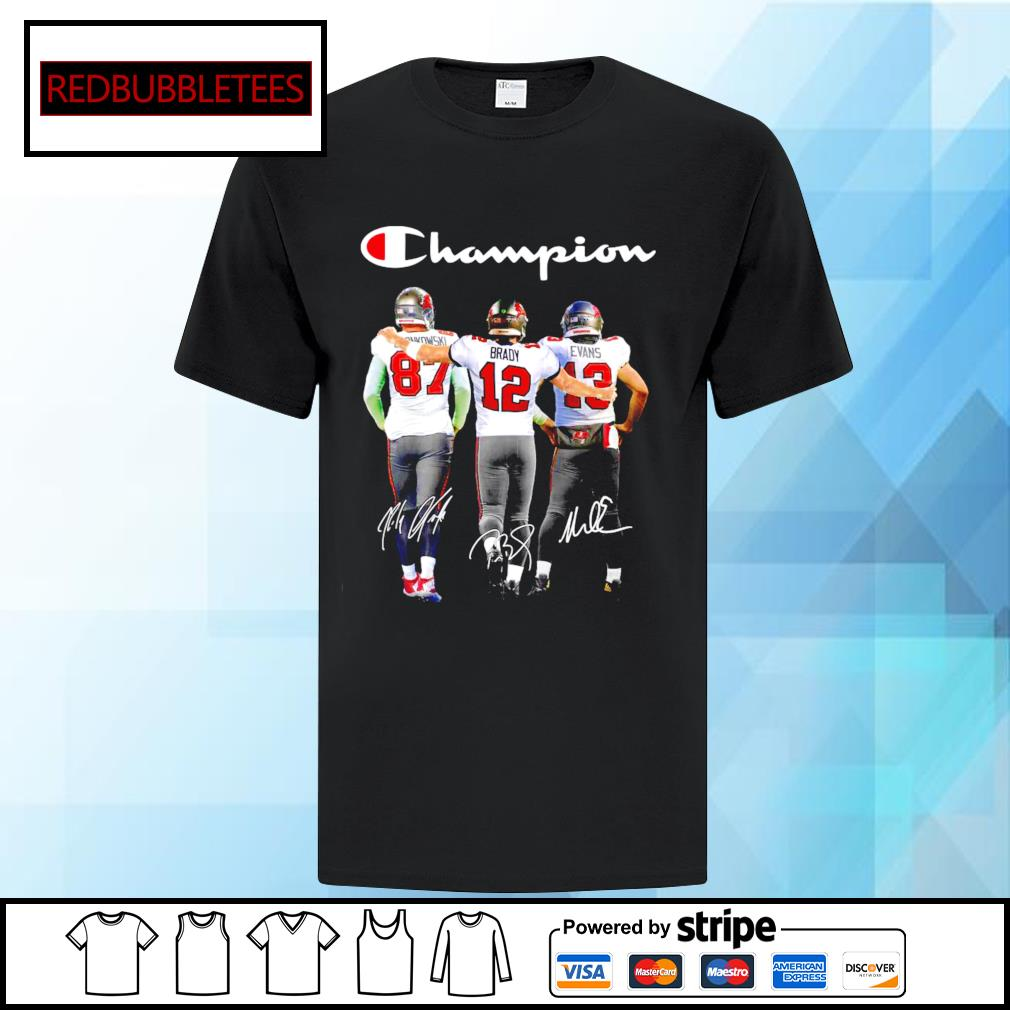 Tampa Bay Buccaneers Rob Gronkowski Tom Brady Mike Evans champion signature shirt