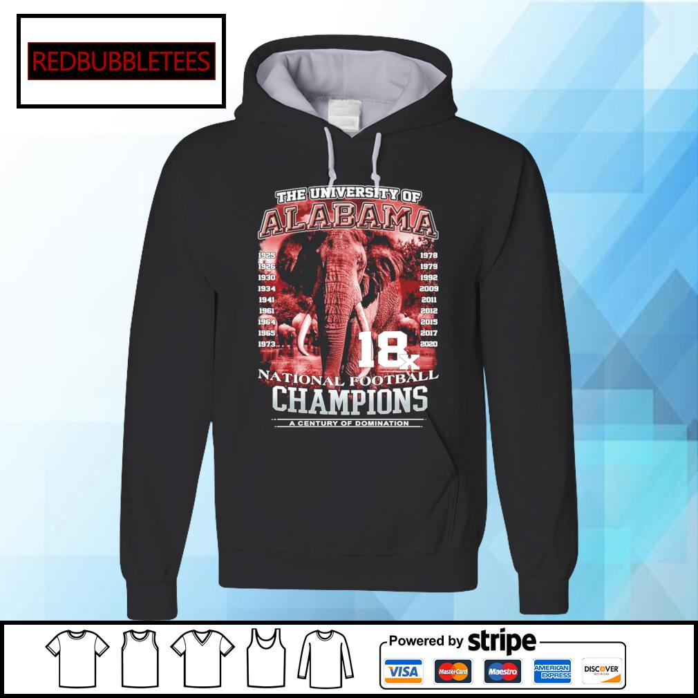 The university of Alabama 1925-2020 National Football Champions A Century Of Domination s Hoodie