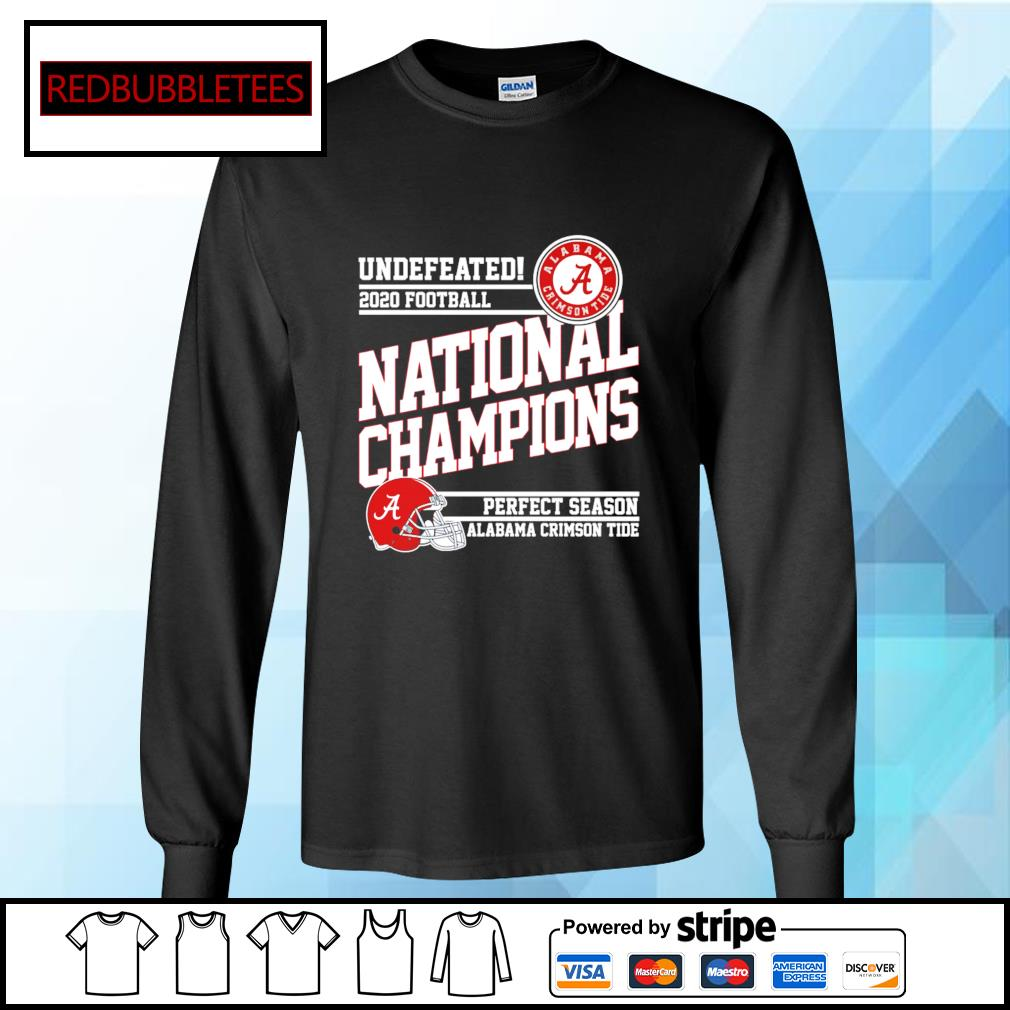 Undefeated 2020 football Alabama Crimson Tide national champions perfect season s Longsleeve-tee