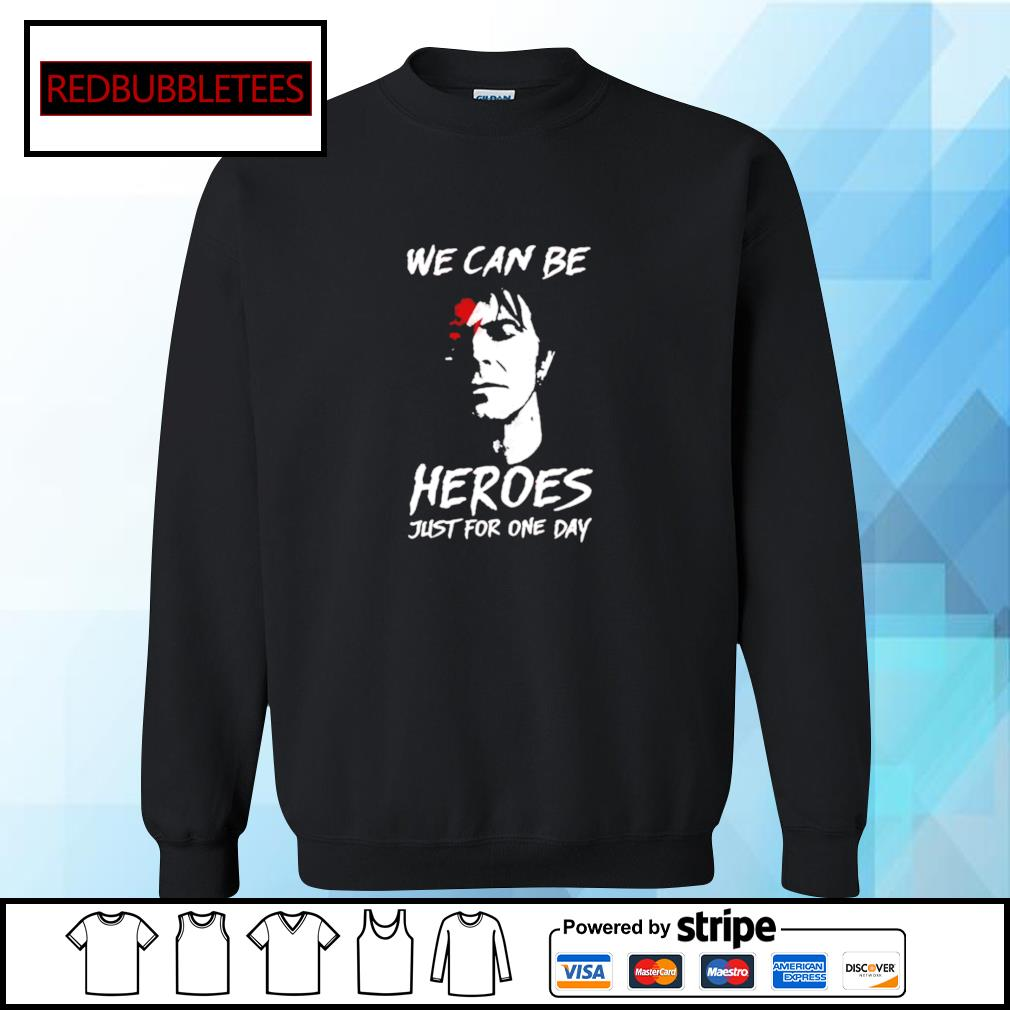 We can be heroes just for one day s Sweater