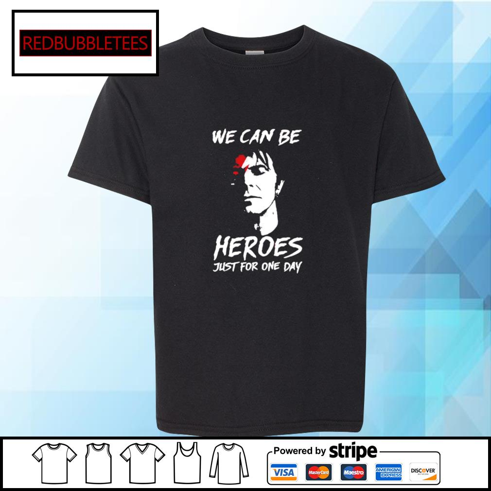 We can be heroes just for one day s Youth-tee