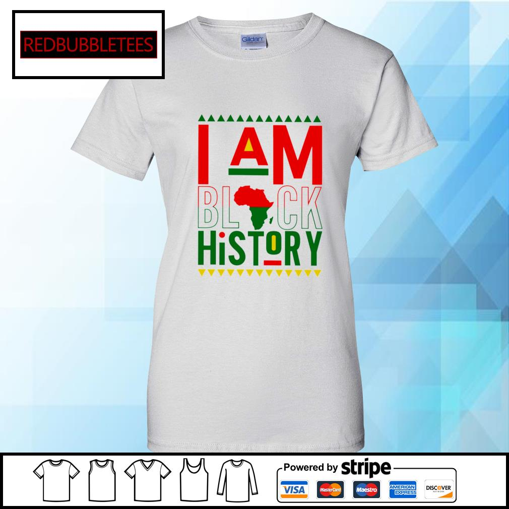 I Am Black History Shirt Ladies tee