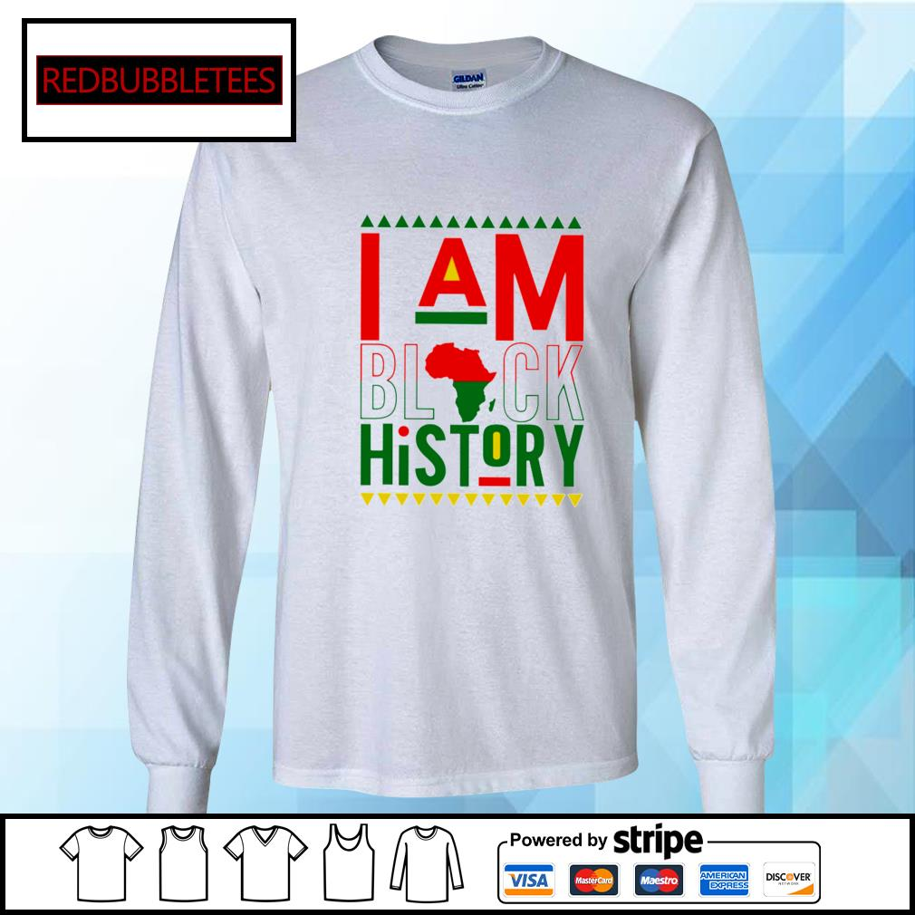 I Am Black History Shirt Longsleeve-tee