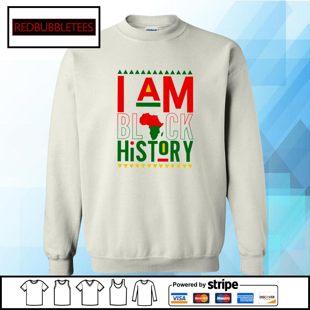 I Am Black History Shirt Sweater
