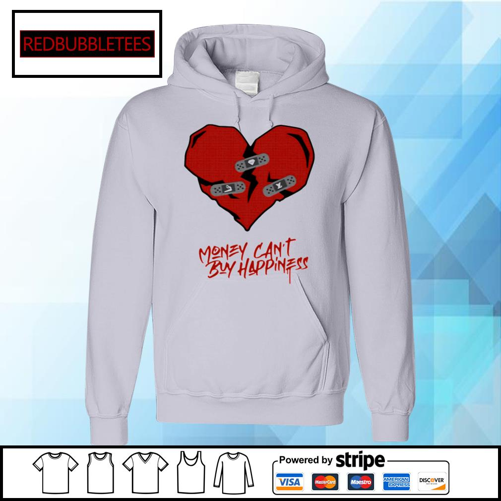 Money Can't Buy Happiness s Hoodie