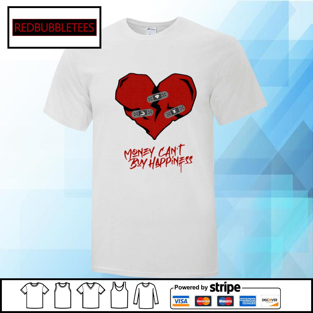 Money Can't Buy Happiness shirt